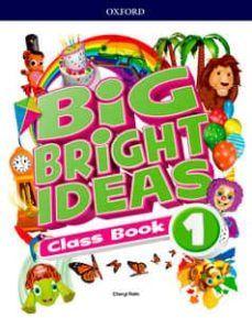(OXFORD) INGLÉS. 1º E.P. BIG BRIGHT IDEAS 1. CLASS