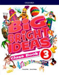 (OXFORD) INGLÉS. 3º E.P. BIG BRIGHT IDEAS CLASS BO
