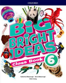 (OXFORD) INGLÉS. 6º E.P. BIG BRIGHT IDEAS 6. CLASS