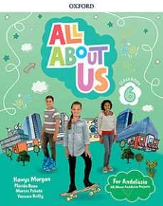 (OXFORD) INGLÉS. 6º E.P. ALL ABOUT US FOR ANDALUSI