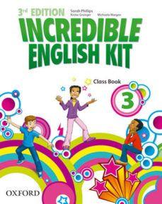 (OXFORD) INGLÉS. 3º E.P. INCREDIBLE ENGLISH KIT 3.