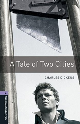 A TALE OF TWO CITIES LEVEL 4 (OXFORD)