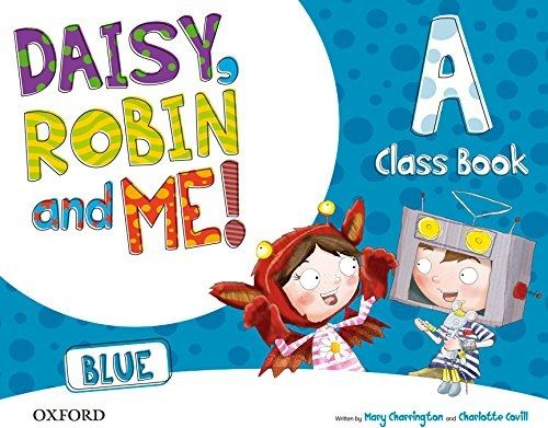 DAISY, ROBIN AND ME A BLUE. CLASS BOOK PACK