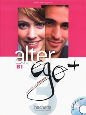 ALTER EGO +. B1. LIVRE DE L'ÉLÈVE + CD ROM