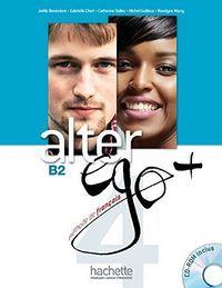 ALTER EGO +. B2. LIVRE DE L'ÉLÈVE + CD ROM