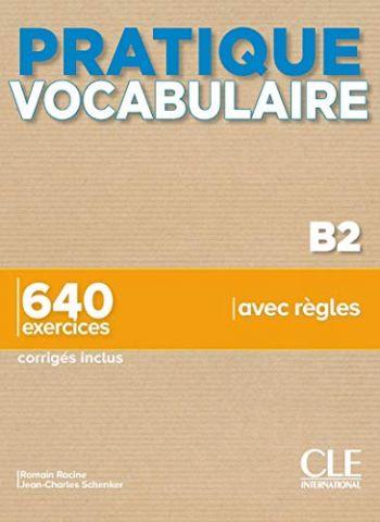 PRATIQUE VOCABULAIRE N. B2 (CLE INTERNATIONAL)