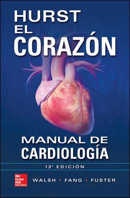 HURST. EL CORAZÓN. MANUAL DE CARDIOLOGÍA