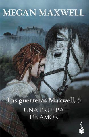 UNA PRUEBA DE AMOR. LAS GUERRERAS MAXWELL 5 (BOOKE