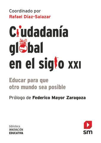 CIUDADANÍA GLOBAL EN EL SIGLO XXI (SM)