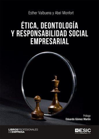 ETICA DEONTOLOGIA Y RESPONSABILIDAD SOCIAL (ESIC)