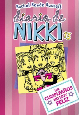 DIARIO DE NIKKI 13. UN CUMPLEAÑOS NO MUY FELIZ