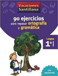 90 EJERCICIOS DE ORTOGRAFÍA Y GRAMÁTICA 1º EP