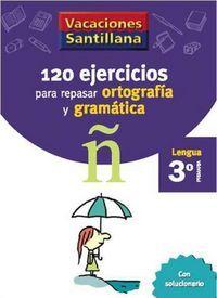 120 EJERCICIOS ORTOGRAFÍA Y GRAMÁTICA 3º EP