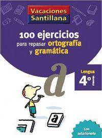 100 EJERCICIOS ORTOGRAFÍA Y GRAMÁTICA 4º EP