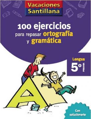 100 EJERCICIOS ORTOGRAFÍA Y GRAMÁTICA 5º EP