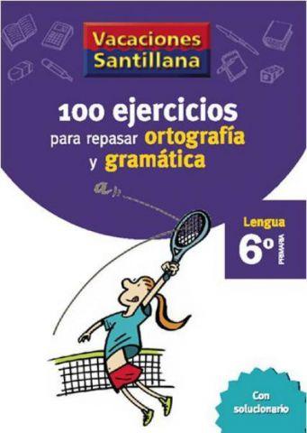 100 EJERCICIOS ORTOGRAFÍA Y GRAMÁTICA 6º EP