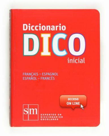 DICCIONARIO DICO INICIAL FRANCÉS-ESP./ESP. FRANCÉS