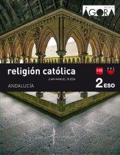RELIGIÓN 2º E.S.O. ÁGORA SAVIA. ANDALUCÍA 2017 (SM
