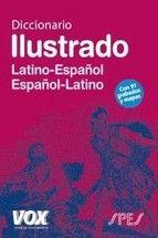 DICCIONARIO ILUSTRADO LATINO. LATINO-ESPAÑOL/ ESPA