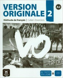 VERSION ORIGINALE 2. MÉTHODE DE FRANÇAIS. CAHIER D