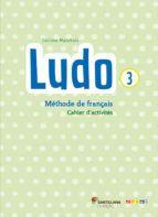 FRANCES LUDO 3. CAHIER D'ACTIVITÉS (SANTILLANA)