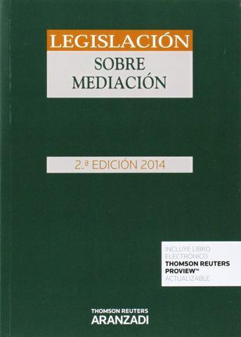 LEGISLACIÓN SOBRE MEDIACIÓN (2ª EDICIÓN) 2014