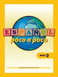 ESPAÑOL POCO A POCO. NIVEL 0