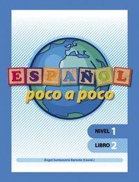 ESPAÑOL POCO A POCO. NIVEL 1. LIBRO 2