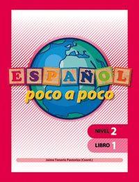 ESPAÑOL POCO A POCO. NIVEL 2. LIBRO 1.