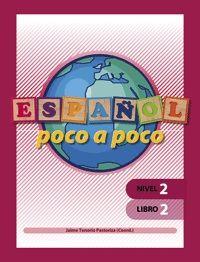 ESPAÑOL POCO A POCO. NIVEL 2. LIBRO 2.