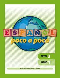 ESPAÑOL POCO A POCO. NIVEL3. LIBRO 1