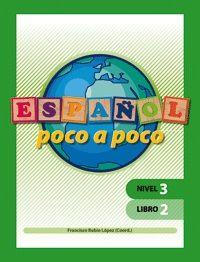 ESPAÑOL POCO A POCO. NIVEL 3. LIBRO 2