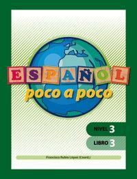 ESPAÑOL POCO A POCO. NIVEL 3. LIBRO 3