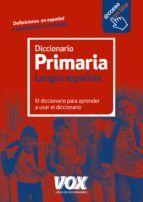 DICCIONARIO PRIMARIA DE LA LENGUA ESPAÑOLA