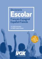 DICCIONARIO ESCOLAR FRANÇAIS-ESPAGNOL/ ESPAÑOL-FRA