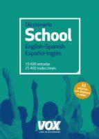 DICCIONARIO SCHOOL ENGLISH-SPANISH/ ESPAÑOL-INGLÉS