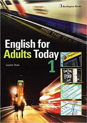 INGLÉS. ENGLISH FOR ADULTS TODAY 1 (BURLINGTON)